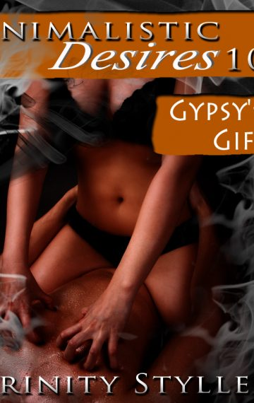 Animalistic Desires 10: Gypsy's Gift