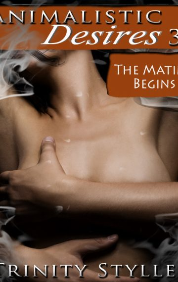 Animalistic Desires 3: The Mating Begins